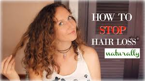 how to stop hair loss naturally youtube