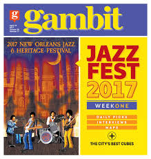 gambit new orleans april 25 2017 by gambit new orleans issuu