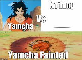Dbz Funny Memes - image tagged in yamcha dragon ball funny memes dbz fail imgflip
