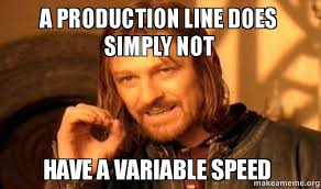 One Line Memes - a production line does simply not have a variable speed make a meme