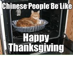 Happy Thanksgiving Meme - facebook comin limitwt chinese people be like happy thanksgiving
