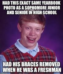 High School Freshman Meme - bad luck brian meme imgflip