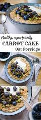 healthy carrot cake oat porridge nourish every day