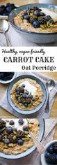 healthy carrot cake oat porridge nourish every day