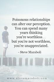 Inspirational Quotes About Love And Relationships by 439 Best Inspirational Life Quotes By Dr Steve Maraboli