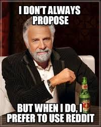 Meme Wedding Proposal - 9 reddit proposal most interesting man in the world reddit