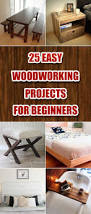 Wood Project Ideas Adults by Best 25 Easy Woodworking Projects Ideas On Pinterest Wood