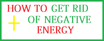 get rid of negative energy how to get rid of negative energy beauty4ever