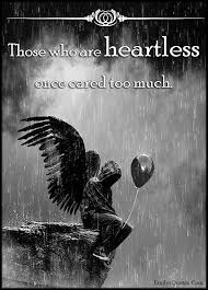 Seeking Heartless Those Who Are Heartless Once Cared Much Quotes
