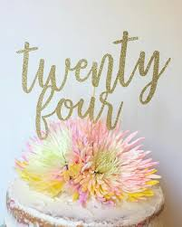 glitter cake topper twenty four birthday cake topper 24th birthday glitter cake