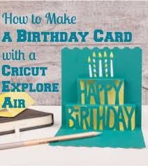 Cricut Birthday Card How To Make A Birthday Card With A Cricut Explore Air Bluesky At