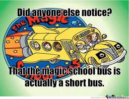 Short Bus Meme - magic school bus by mereexistance meme center