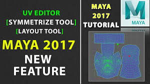uv layout video tutorial maya 2017 new features in uv editor symmetrize uv and layout uv in