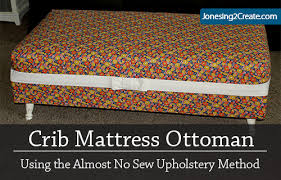 How To Make A Crib Mattress Crib Mattress Ottoman Tutorial Jonesing2create