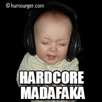 Hardcore Memes - hardcore madafaka music meme on memegen