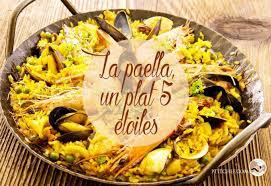 cuisiner une paella la paella un plat culinaire 5 étoiles