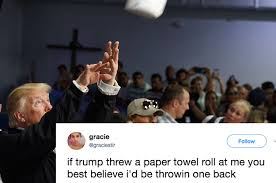 Paper Throwing Meme - trump threw rolls of paper towels into a group of people in puerto