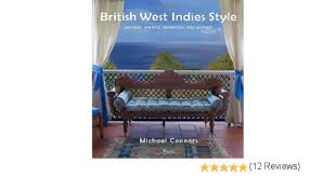 West Indies Decor British West Indies Style Antigua Jamaica Barbados And Beyond