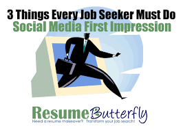 Google Job Resume by 3 Things Every Job Seeker Must Do Social Media First Impression