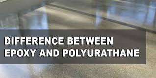 a comparison and difference between epoxy and polyurethane floor