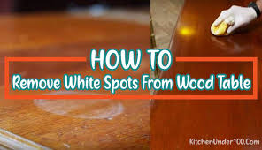 how to remove white heat spots from wood furniture how to remove white spots from wood table easy guide