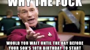 18th Birthday Memes - my son turns 18 tomorrow and i have no clue what to do for his