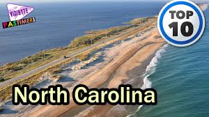 Top 10 Places To Visit In Us by 10 Best Places To Visit In North Carolina Pastimers Youtube