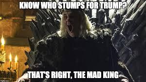 King Meme - the mad king meme generator imgflip