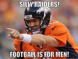 Go Broncos Meme - remember never look a raider fan directly in the eye nfl