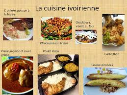 la cuisine ivoirienne la côte d ivoire je suis ivoirien je viens de daloa ppt télécharger