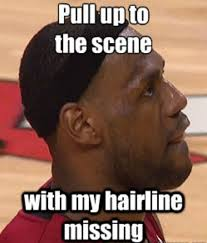 Receding Hairline Meme - 2 chaaaaaaainz the 50 meanest lebron james hairline memes of