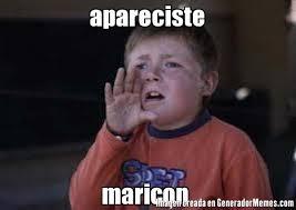 Maricon Meme - apareciste maricon meme de zafrada imagenes memes generadormemes