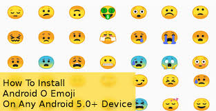 android new emoji how to install android o emoji on any android 5 0 device droidviews