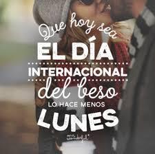 imagenes feliz dia del beso que hoy sea el díainternacionaldelbeso lo hace menos lunes feliz