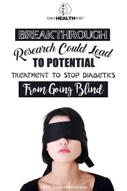 Diabetes Causing Blindness Blindness May Be Prevented For Diabetics Based On This Research