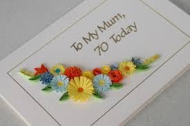 70th birthday card mum quilled flowers handmade folksy