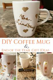 diy teacher mug u0026 end of year gift ideas the organized dream