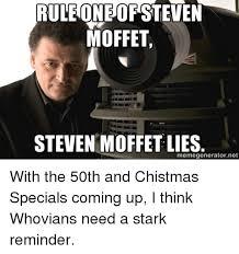 Doctor Who Meme Generator - ruleoneofsteven moffet steven moffet lies memegeneratornet with the