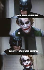 Memes About Daughters - do you have a girlfriend no parents lock up your daughters