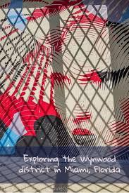 Wynwood Miami Map by Top 25 Best Art District Miami Ideas On Pinterest Art Miami