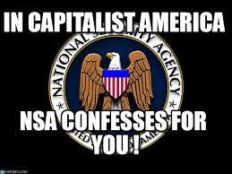 Nsa Meme - in capitalist america nsa meme on memegen