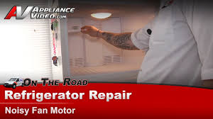 refrigerator fan noise ge hotpoint rca refrigerator repair diagnostic noisy fan