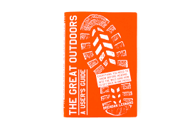 the great outdoors a user u0027s guide everything you need to know