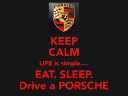 porsche logo png keep calm life is simple eat sleep drive a porsche by