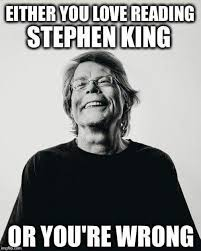 Stephen King Meme - 193 best stephen king images on pinterest stephen kings books and