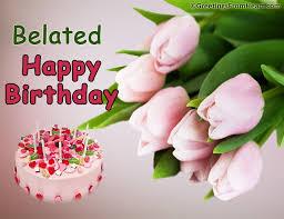 happy belated birthday greeting happy belated birthday