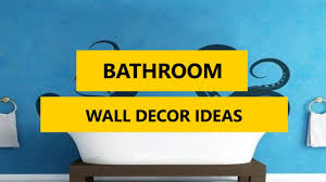 Wall Furniture Ideas by 50 Awesome Bathroom Wall Decor Ideas In 2017 Youtube