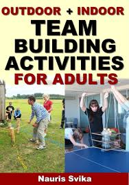 indoor outdoor team building activities for adults team
