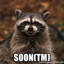 Soon Tm Meme - soon tm evil raccoon meme generator