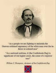 What Is The Meaning Of The Rebel Flag William Thompson The Confederate Cause And The White Man U0027s Flag